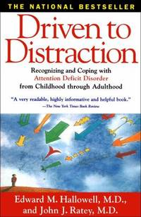 Driven to Distraction : Recognizing and Coping with Attention Deficit Disorder from Childhood...
