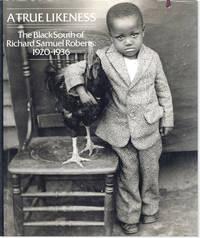 image of A True Likeness: The Black South of Richard Samuel Roberts, 1920-1936