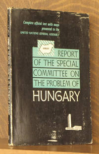 REPORT OF THE SPECIAL COMMITTEE ON THE PROBLEM OF HUNGARY - UNITED NATIONS