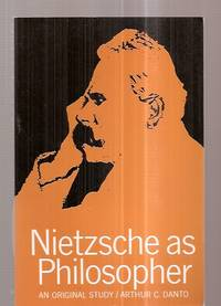 NIETZSCHE AS PHILOSOPHER [AN ORIGINAL STUDY] by  Arthur C Danto - Paperback - Later Printing - 1980 - from biblioboy (SKU: 71073)