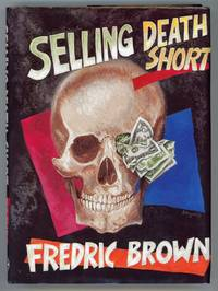 SELLING DEATH SHORT: FREDRIC BROWN IN THE DETECTIVE PULPS VOLUME 14.