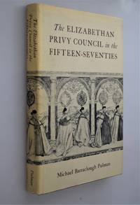 The Elizabethan Privy Council in the Fifteen-Seventies
