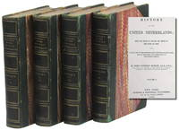 History of the United Netherlands: From the Death of William the Silent to the Synod of Dort With A Full View of the English-Dutch Struggle Against Spain, and of the Origin and Destruction of the Spanish Armada [Four Volume Set]
