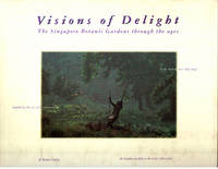 Visions of Delight: The Singapore Botanic Gardens Through the Ages