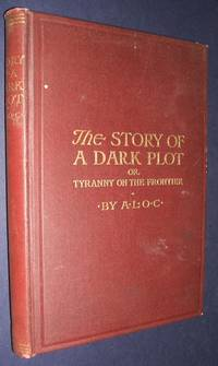image of The Story of a Dark Plot or Tyranny on the Frontier