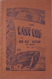 The Last Log of our old 'Captain' : 80 years, 1856-1936.