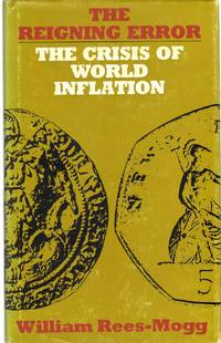 THE REIGNING ERROR The Crisis of World Inflation