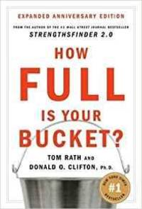 HOW FULL IS YOUR BUCKET? ANNIVERSARY EDITION (HARDCOVER - ANNIV. ED.)--BY T OM RATH [2004 EDITION] ISBN: 9781595620033