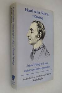 Henri Saint-Simon (1760-1825): Selected Writings on Science, Industry, and Social Organisation