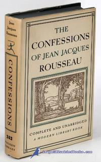 The Confessions of Jean Jacques Rousseau: Complete and Unabridged    (Modern Library #243.1)