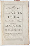 View Image 4 of 9 for The Anatomy of Plants. With an Idea of a Philosophical History of Plants, and Several Other Lectures... Inventory #3985