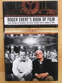 ROGER EBERT'S BOOK OF FILM: From Tolstoy to Tarantino - The Finest Writing from a Century of...