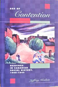 image of Age of Contention. Readings in Canadian Social History, 1900-1945