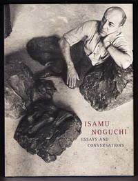 Isamu Noguchi:  Essays and Conversations by  Diane & Bruce Altshuler (Editors) Apostolos-Cappadona - First printing - 1994 - from Iron Engine (SKU: 900566)