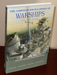 The Complete Encyclopedia of Warships 1798 to the Present: Steam, Turbine, Diesel, Nuclear