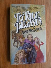 To Ride Pegasus by  Anne McCaffrey - Paperback - First Paperback edition later printing - 1981 - from Scene of the Crime Books, IOBA (SKU: biblio13761)