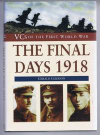 image of VCs of the First World War: The Final Days 1918