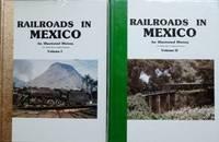 RAILROADS IN MEXICO (2 Volume set)