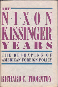 image of The Nixon-Kissinger Years: Reshaping America's Foreign Policy