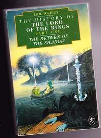 The Return of the Shadow:  The History of The Lord of the Rings:  Part One