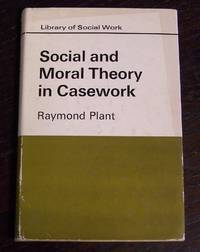 Social and Moral Theory in Casework