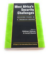 West Africa's Security Challenges: Building Peace in a Troubled Region (Project of the...