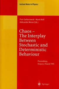 Chaos -- The Interplay Between Stochastic and Deterministic Behaviour