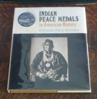 Indian Peace Medals in American History (SIGNED)