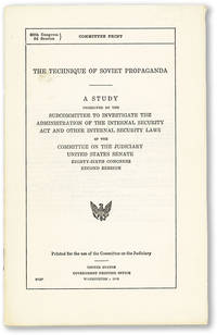 image of The Technique of Soviet Propaganda. A Study Presented by the Subcommittee to Investigate the Administration of the Internal Security Act and Other Internal Security Laws of the Committee on the Judiciary, United States Senate. Eighty-Sixth Congress, Second Session