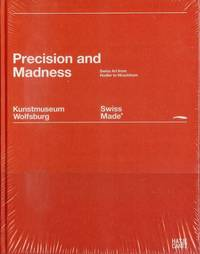 Swiss Made: Precision and Madness by  Julia  Michael;Wallner - Hardcover - 2007 - from Bookmarc's (SKU: EC38076BB)