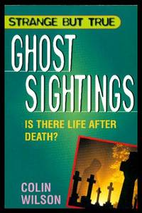 GHOST SIGHTINGS - Strange but True - Is There Life After Death