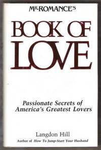 MR. ROMANCE'S BOOK OF LOVE Passionate Secrets of America's Greatest Lovers