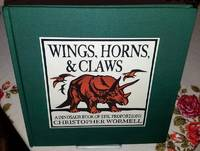 WINGS, HORNS & CLAWS: A Dinosaur Book of Epic Proportions