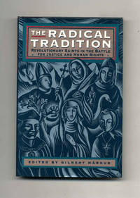 The Radical Tradition: Revolutionary Saints in the Battle for Justice and  Human Rights  - 1st US...