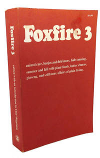 image of FOXFIRE 3 :  Animal Care, Banjos and Dulcimers, Hide Tanning, Summer and  Fall Wild Plant Foods, Butter Churns, Ginseng, and Still More Affairs of  Plain Living