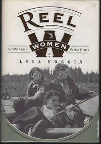 REEL WOMEN The World of Women Who Fish