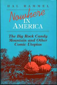 Nowhere in America: The Big Rock Candy Mountain and Other Comic Utopias (Folklore and Society)