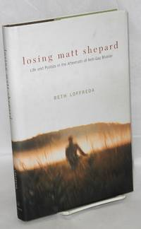 image of Losing Matt Shepard; life and politics in the aftermath of anti-gay murder