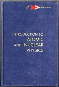 Introduction to Atomic and Nuclear Physics. Second Edition