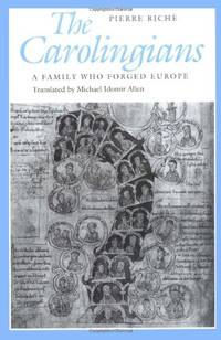 The Carolingians: A Family Who Forged Europe (The Middle Ages Series)