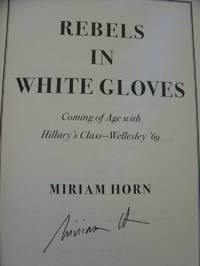 Rebels in White Gloves: Coming of Age With Hillary's Class-Wellesley '69