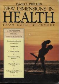 NEW DIMENSIONS IN HEALTH : FROM SOIL TO PSYCHE