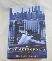 Gay Metropolis, The - 1940-1996