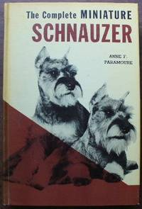 The Complete Miniature Schnauzer - Howell Book House by Paramoure, Annie F. by Paramoure, Annie F