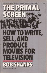 image of The Primal Screen: How to Write, Sell, and Produce Movies for Television (with complete script of Drop-Out Father)