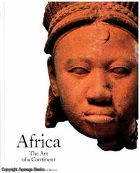 Africa: The Art of a Continent: 100 Works of Power and Beauty