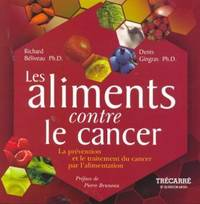 Les aliments contre le cancer : Prévention et traitement du cancer par alimentation