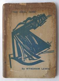 The Ideal Giant. The Code of a Herdsman. Cantelman's Spring- Mate by  PERCY WYNDHAM LEWIS - Signed First Edition - 1917 - from Roe and Moore and Biblio.com