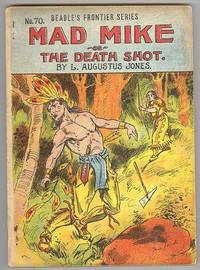 Mad Mike, or, The Death Shot (No. 70 in Beadle's Frontier Series)