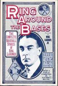 image of Ring Around the Bases - The Complete Baseball Stories of Ring Lardner